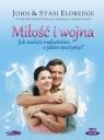 Miłość i wojna  (Audiobook)Jak znaleźć małżeństwo o jakim Eldredge John, Eldredge Stasi