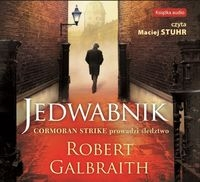 Jedwabnik. Cormoran Strike prowadzi śledztwo. Tom 2 (Audiobook) Robert Galbraith pseud. J.K. Rowling