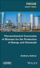 Thermochemical Conversion of Biomass for Energy and Chemicals Production Anthony Dufour