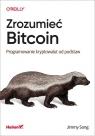 Zrozumieć Bitcoin. Programowanie kryptowalut od podstaw