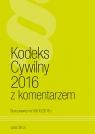 Kodeks Cywilny z komentarzem 2016