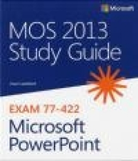 MOS 2013 Study Guide for Microsoft PowerPoint Joan Lambert