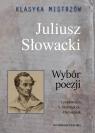 Klasyka mistrzów Juliusz Słowacki Wybór poezji