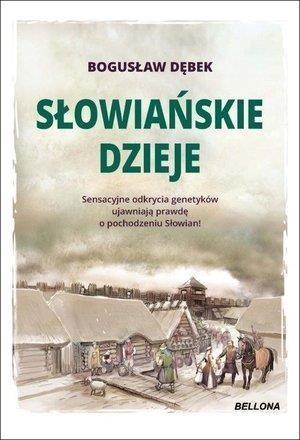 Słowiańskie dzieje Bogusław Andrzej Dębek