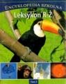 Encyklopedia szkolna. Tom 3. Leksykon R-Ż