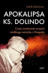 Apokalipsa ks. Dolindo. Czasy ostateczne oczami wielkiego mistyka z Neapolu