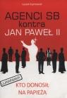 Agenci SB kontra Jan Paweł II