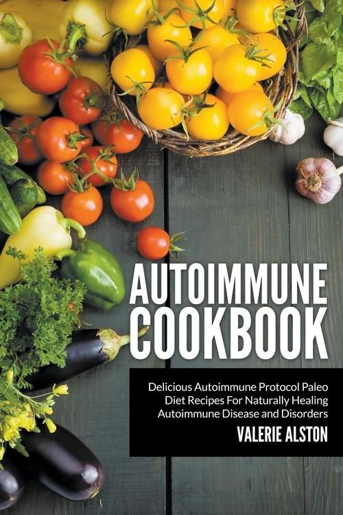 Autoimmune Cookbook Alston Valerie