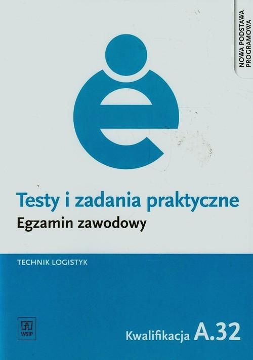 Testy i zadania praktyczne Egzamin zawodowy Technik logistyk A.32 Stępczyńska Jolanta, Zganiacz Anna