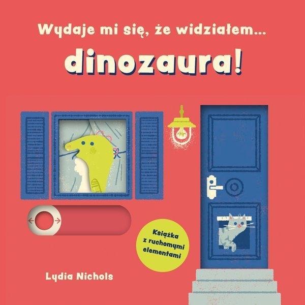 Wydaje mi się, że widziałem… dinozaura Nichols Lydia
