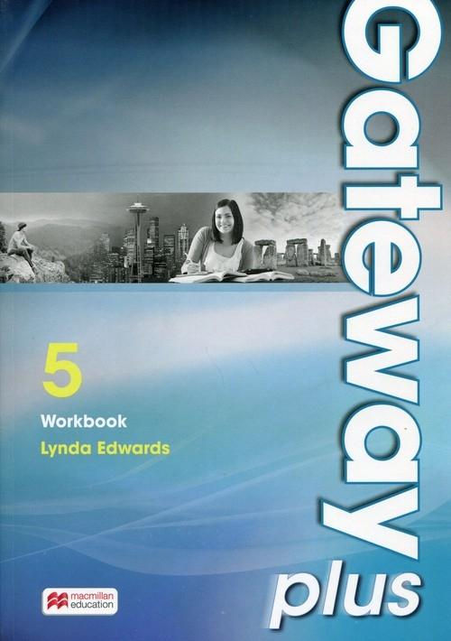 Gateway Plus 5. Język angielski. Poziom B2/C1. Workbook. Zeszyt ćwiczeń dla liceum i technikum Edwards Lynda