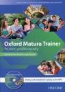 Oxford Matura Trainer Poziom podstawowy Podręcznik wieloletni z płytą CDmp3