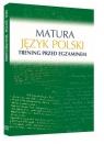 Matura Język polski Trening przed egzaminem Kosińska-Pułka Małgorzata