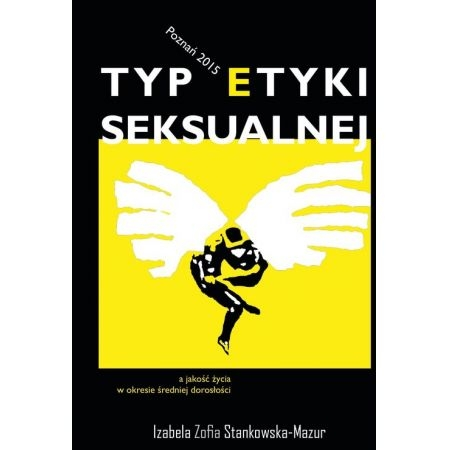 Typ etyki seksualnej a jakość życia w okresie średniej dorosłości - Stankowska-Mazur Izabela Zofia - książka