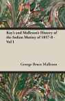 Kay's and Malleson's History of the Indian Mutiny of 1857-8 - Vol I