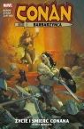 Conan Barbarzyńca Tom 1: Życie i śmierć Conana