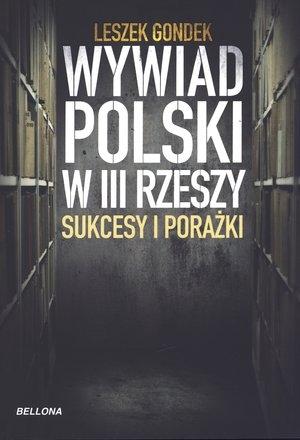 Wywiad Polski w III Rzeszy Sukcesy i porażki Gondek Leszek