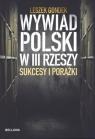 Wywiad Polski w III Rzeszy Sukcesy i porażki