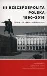 III Rzeczpospolita Polska 1990-2016Opinie ? dylematy ? kontrowersje