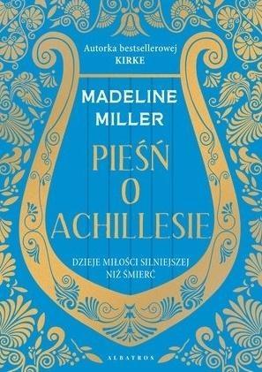 Pieśń o Achillesie Madeline Miller