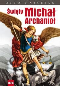 Święty Michał Archanioł Matusiak Anna