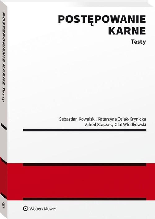 Postępowanie karne Testy Kowalski Sebastian, Osiak-Krynicka Katarzyna, Staszak Alfred, Włodkowski Olaf