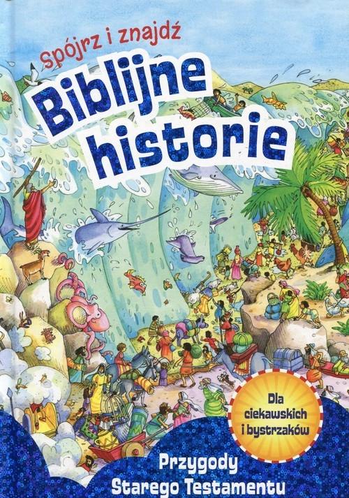 Spójrz i znajdź Biblijne historie Przygody Starego Testamentu Thoroe Charlotte
