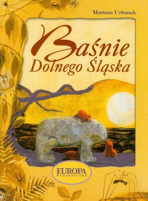 Baśnie Dolnego Śląska Urbanek Mariusz