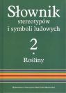 Słownik stereotypów i symboli ludowych t. 2, z. I, Rośliny: Zboża
