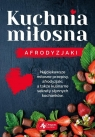 Kuchnia miłosna Afrodyzjaki