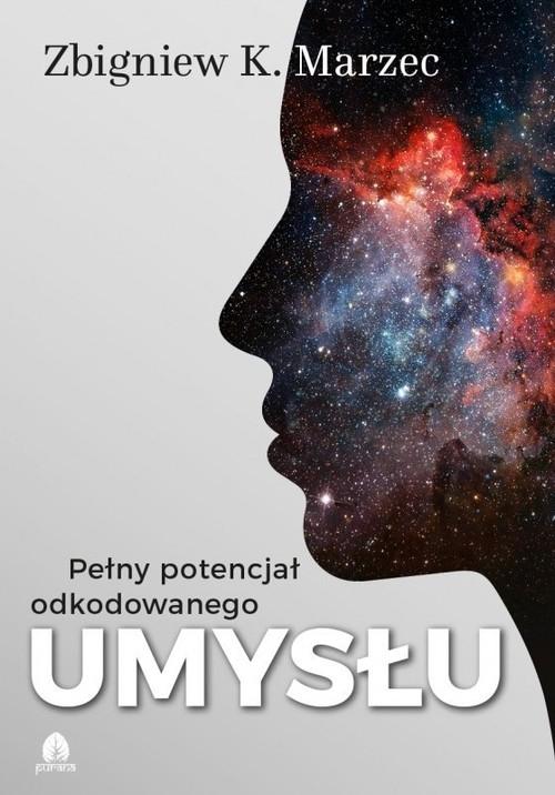 Pełny potencjał odkodowanego umysłu + CD Marzec Zbigniew K.