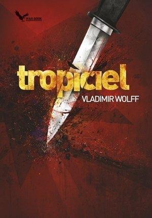 Tropiciel Wolff Vladimir