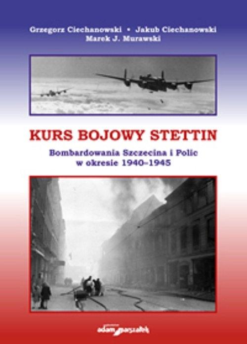 Kurs bojowy Stettin Ciechanowski Grzegorz, Ciechanowski Jakub, Murawski Marek J.