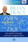 Zmień myślenie, a zmienisz swoje życie  (Audiobook) Jak uwolnić Tracy Brian