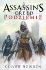 Assassin's Creed Podziemie Bowden Oliver