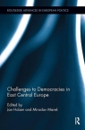 Challenges to Democracies in East Central Europe Holzer Jan, Mares Miroslav