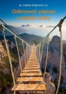 Odkrywać piękno i radość wiary  (Audiobook) Wójtowicz Marek