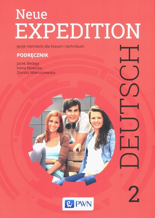 Neue Expedition. Deutsch 2. Podręcznik Betleja Jacek, Nowicka Irena, Wieruszewska Dorota