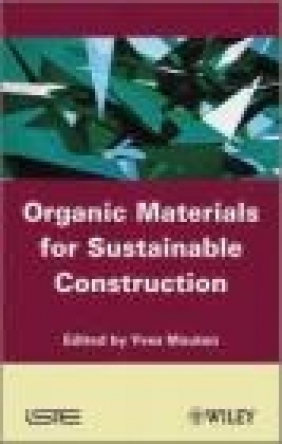 Organic Materials for Sustainable Civil Engineering Yves Mouton