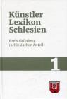 Kunstlerlexikon Schlesien Band 1. Kreis Grunberg (schlesischer Anteil)