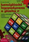 Łamigłówki logopedyczne z głoską r