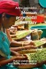 Monsun przychodzi dwa razy Podróż szlakiem pieprzu przez Keralę, Oman i Janowska Anna