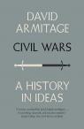 Civil Wars A History in Ideas Armitage David