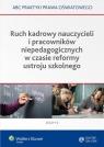 Ruch kadrowy nauczycieli i pracowników niepedagogicznych w czasie reformy Marciniak Lidia, Piotrowska-Albin Elżbieta