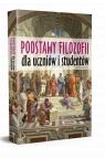 Podstawy filozofii dla uczniów i studentów (wyd. 2021) Wieczorek Krzysztof, red.