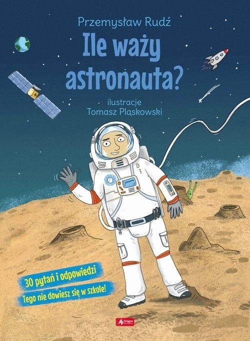 Ile waży astronauta? Rudź Przemysław