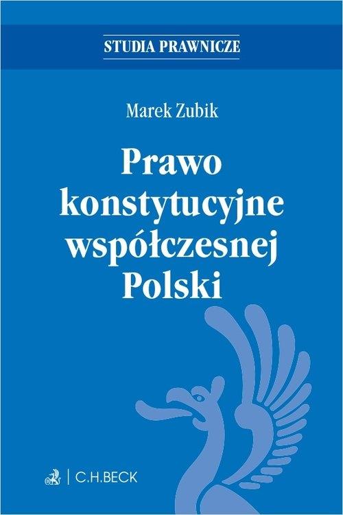 Prawo konstytucyjne współczesnej Polski Zubik Marek