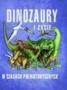 Dinozaury i życie w czasach prehistorycznych Paweł Kozłowski (red.), Jan Krzyżanowski (tłum.)