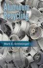 Aluminum Recycling Mark Schlesinger