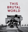This Brutal World Chadwick Peter